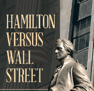 Radio Show to Feature Hamilton Versus Wall Street
