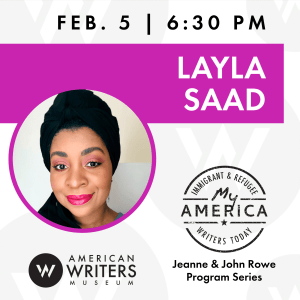 Layla Saad reads and discusses her work at the American Writers Museum on February 5