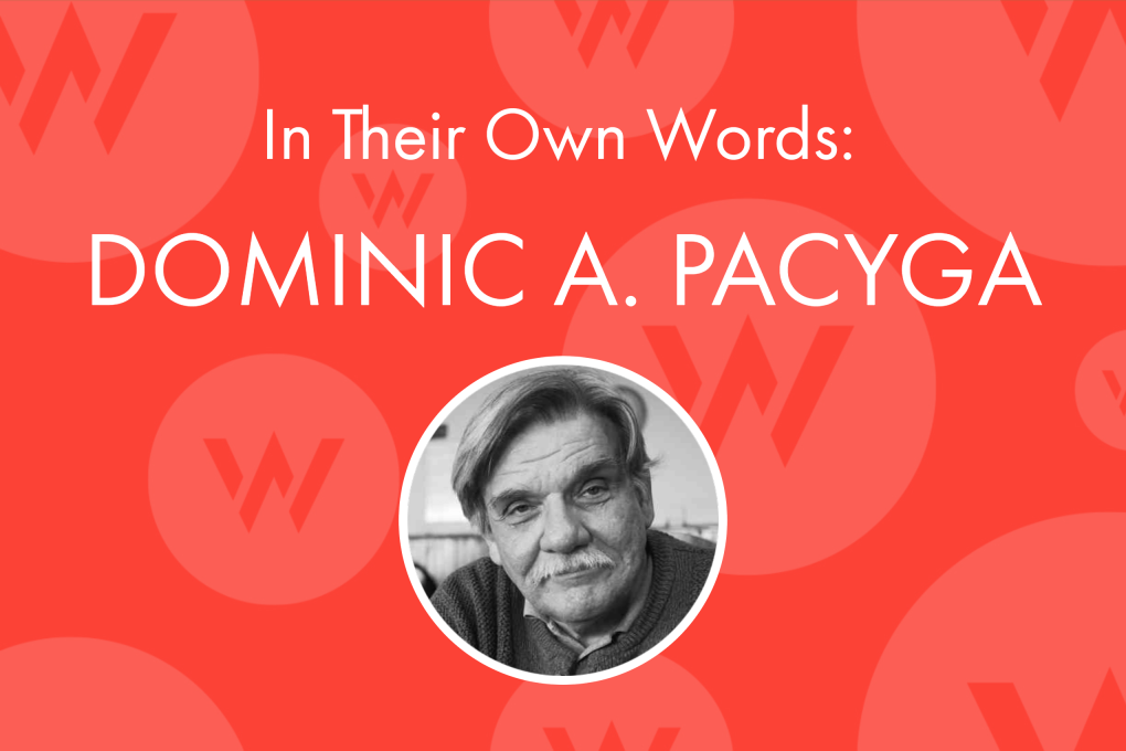 In Their Own Words: Dominic A. Pacyga