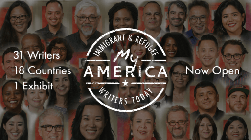 New exhibit My America: Immigrant and Refugee Writers Today is now open at the American Writers Museum