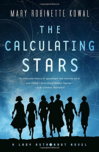 The Calculating Stars by Mary Robinette Kowal is recommended by the American Writers Museum