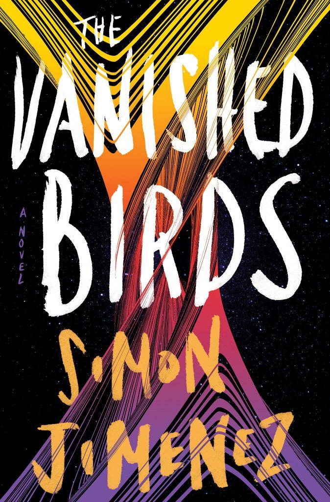 The Vanished Birds by Simon Jimenez