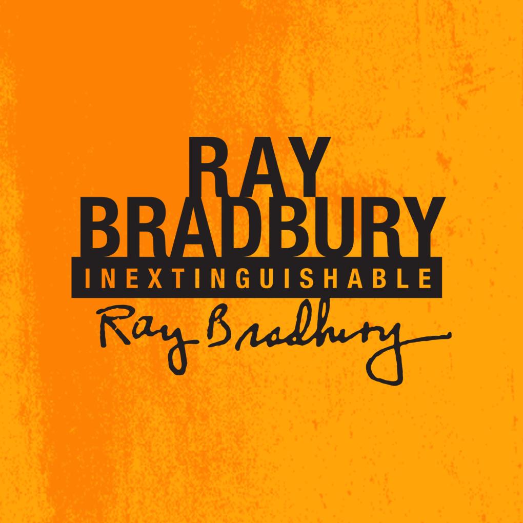 Ray Bradbury: Inextinguishable