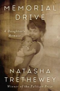 Memorial Drive by Natasha Trethewey