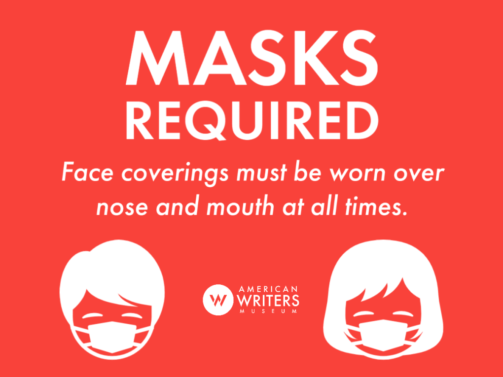 Masks required at all times when visiting the American Writers Museum