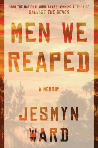 Men We Reaped by Jesmyn Ward