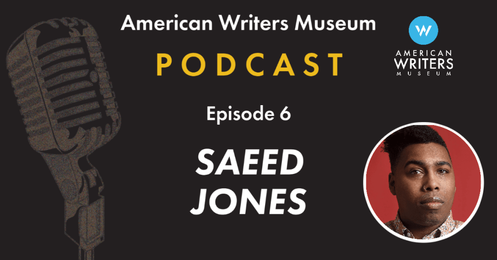 The American Writers Museum podcast episode six with Saeed Jones