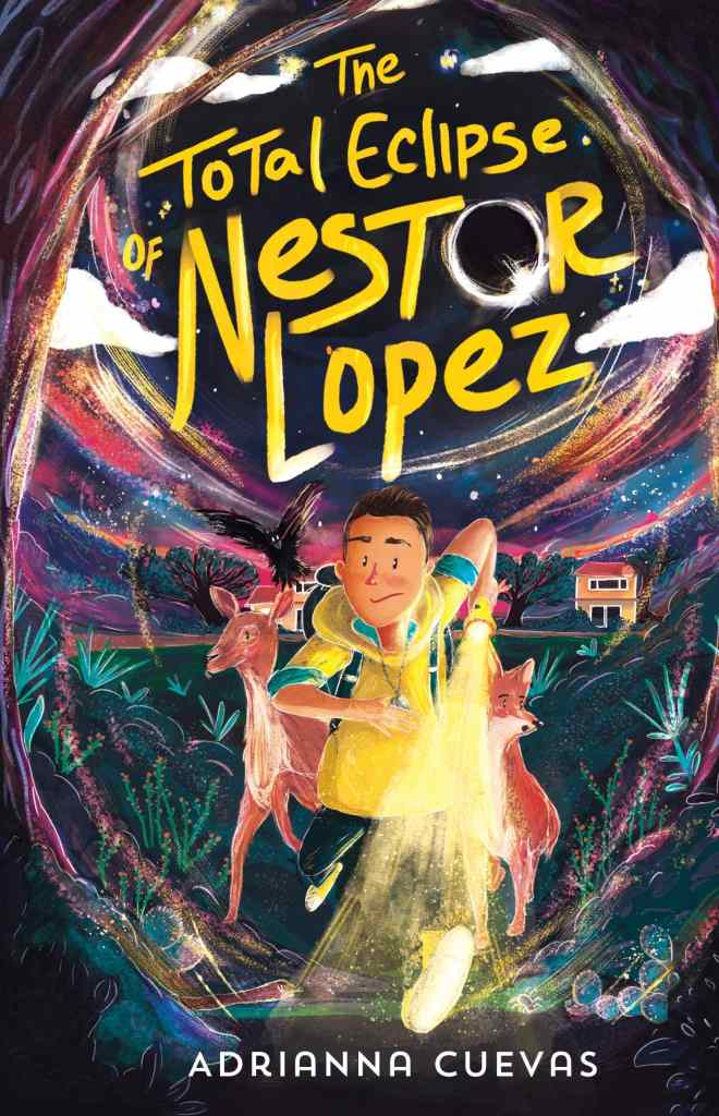 The Total Eclipse of Nestor Lopez by Adrianna Cuevas