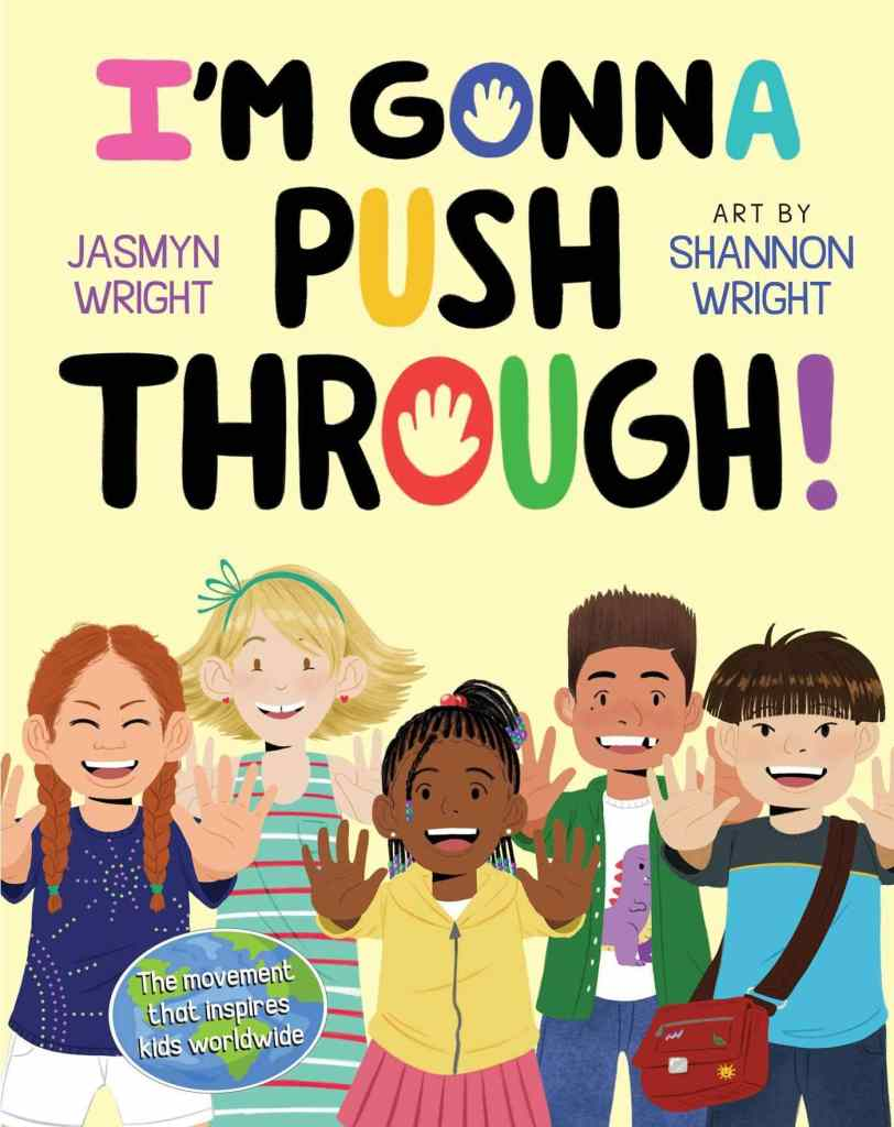 I'm Gonna Push Through! by Jasmyn Wright