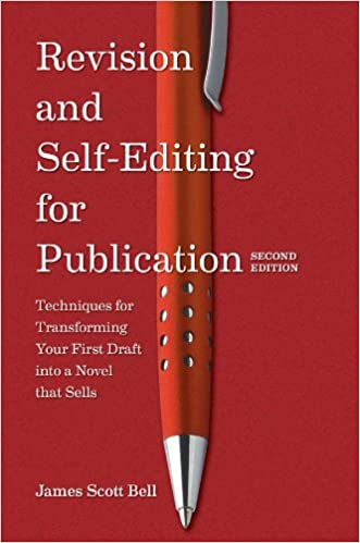 Revision and Self-Editing for Publication by James Scott Bell