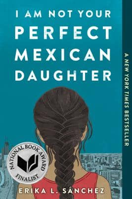 I Am Not Your Perfect Mexican Daughter by Erika L. Sánchez book cover