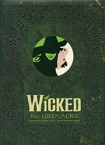 Wicked: The Grimmerie, a Behind-The-Scenes Look at the Hit Broadway Musical by David Cote