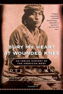 Bury My Heart at Wounded Knee: An Indian History of the American West by Dee Brown book cover