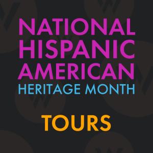 National Hispanic American Heritage Month tours