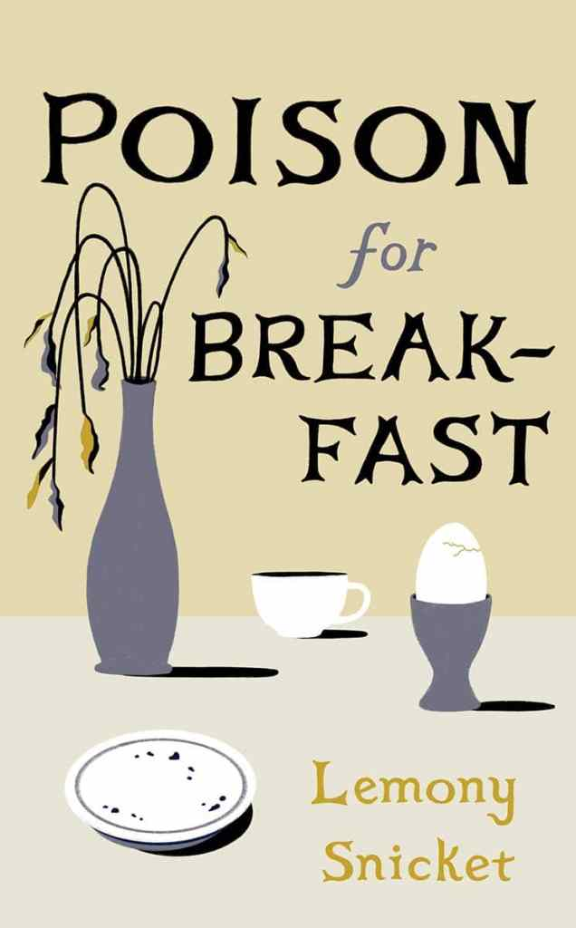 Poison for Breakfast by Lemony Snicket book cover
