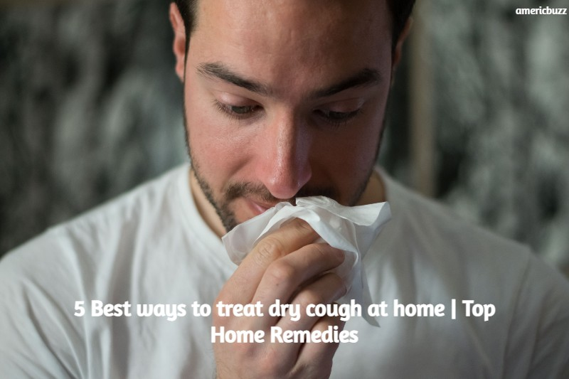 5 Best ways to treat dry cough at home | Top Home Remedies