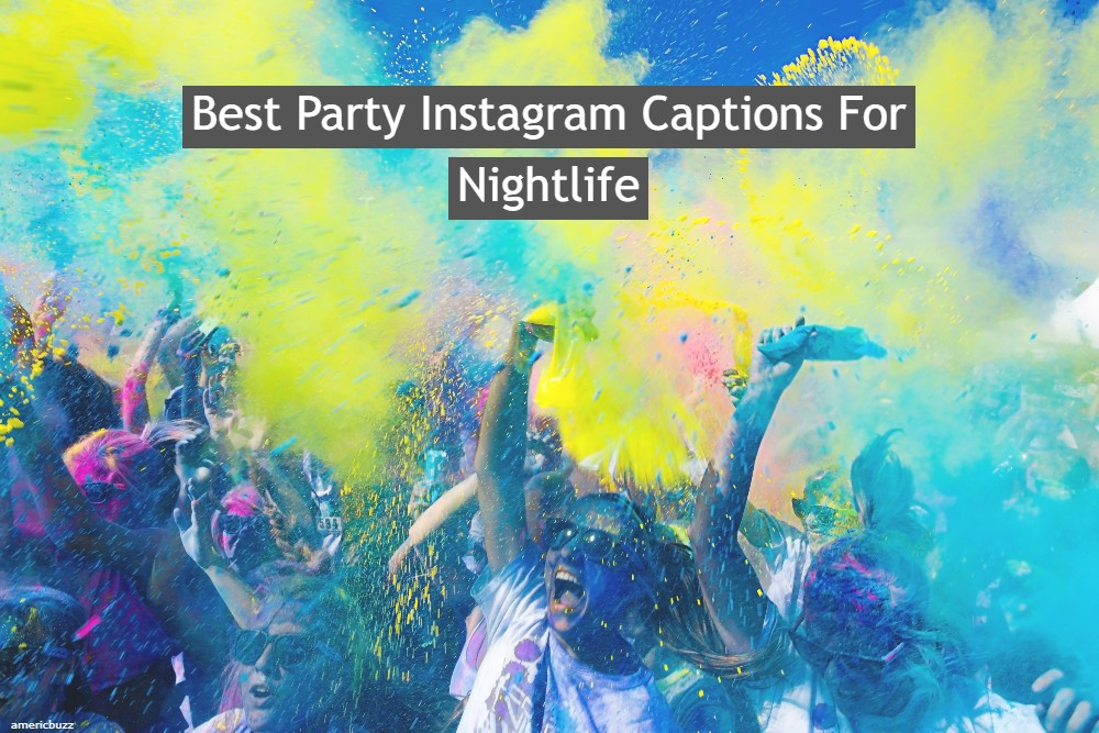 Best Party Instagram Captions For Nightlife