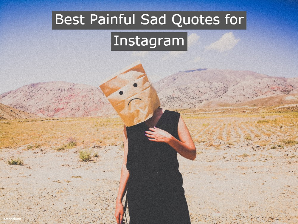 Best painful sad quotes for instagram