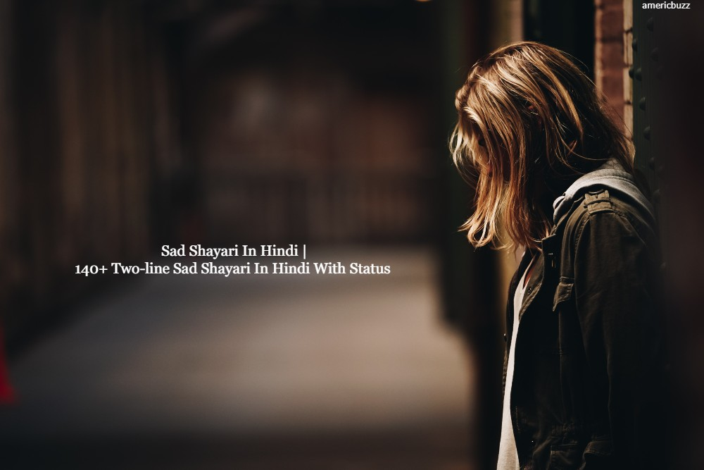 140+ Soul Touching Best Sad Shayari In Hindi For You