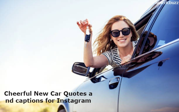 Cheerful New Car Quotes and captions for Instagram