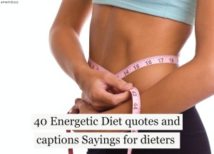 40 Energetic Diet quotes and captions Sayings for dieters
