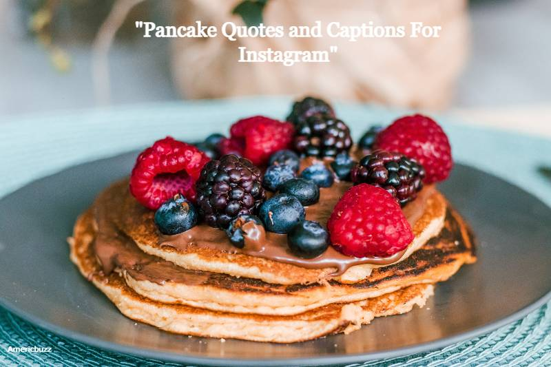 30 Crazy pancake quotes and Captions For Instagram