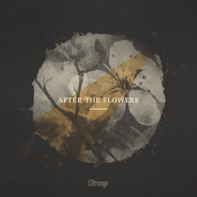 L'Orange - After The Flowers
