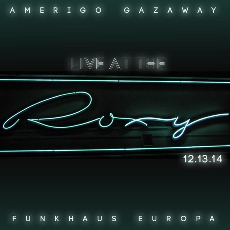 Amerigo Gazaway - Live At The Roxy