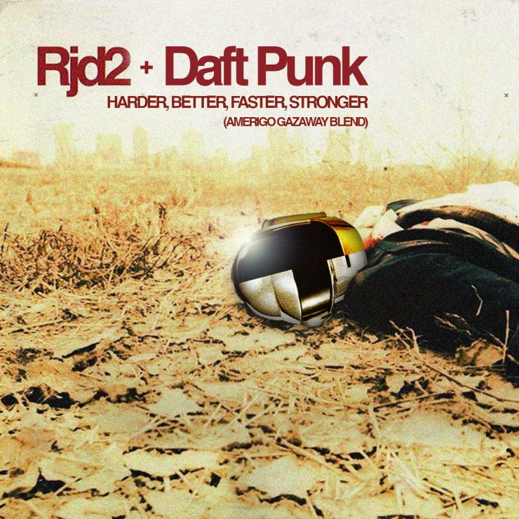 Daft Punk & RJD2 - Harder, Better, Faster, Stronger (Amerigo Gazaway Blend)