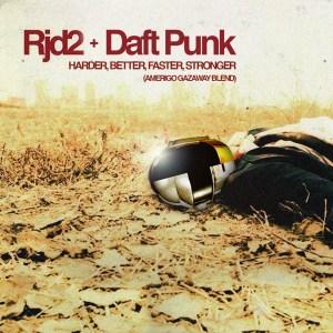 Daft Punk & RJD2 - Harder, Better, Faster, Stronger (Amerigo Gazaway Blend)