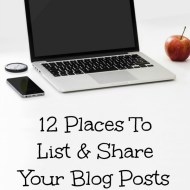 12 Places to List & Share Your Blog Posts