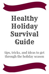 healthy holiday survival guide