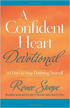 how to build confidence - a confident heart devotional