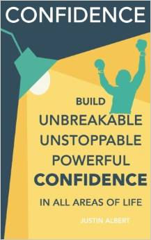 how to build confidence - book by justin albert