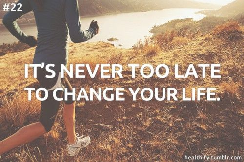 fitness motivation quote - its never too late