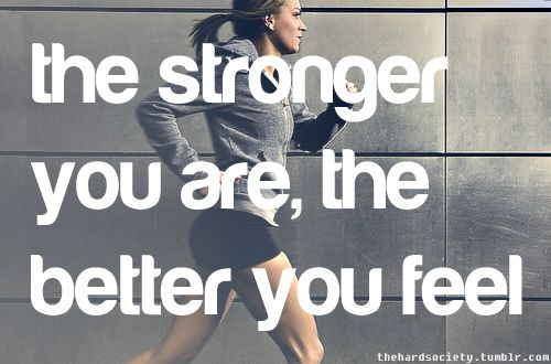 fitness motivation quote - stronger feel better