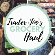 Trader Joe's Weekly Grocery Haul