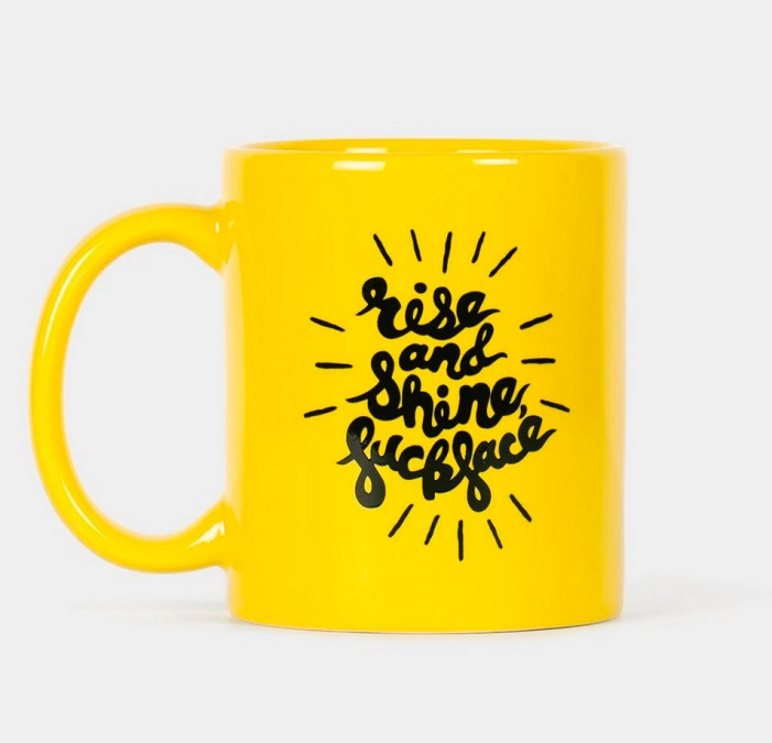 Rise and Shine Funny Coffee Mug