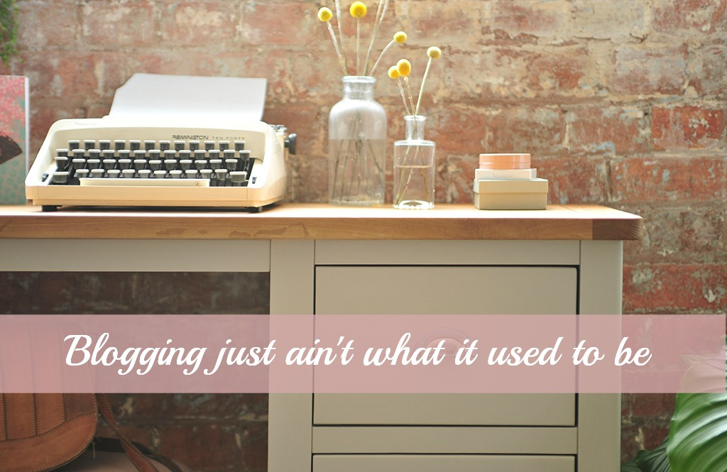 Blogging just ain't what it used to be