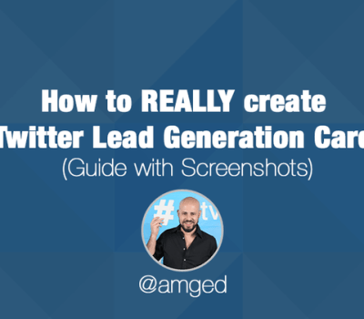 How to REALLY create Twitter Lead Generation Card (Guide with Screenshots)