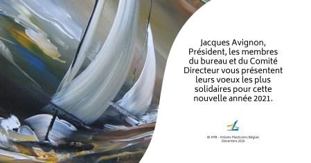 Jacques AVIGNON, notre Président, les membres du bureau et du Comité Directeur de notre amicale vous présente leurs voeux amicalistes pour 2021