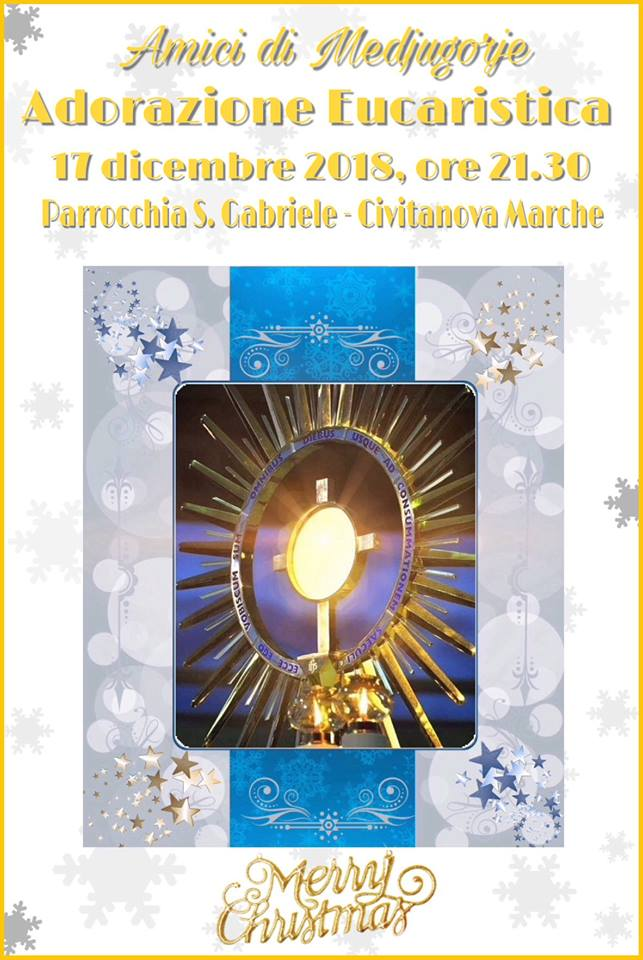Lunedi 17 - Adoreremo Gesù vivo nel grembo di Maria.