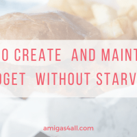 How to Create and Maintain a Budget Without Starving