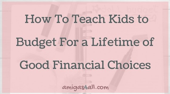 how-to-teach-kids--budget-for-a-lifetime-of-good-choices