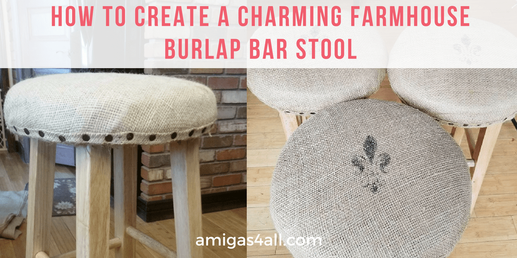 How to Create a Charming Farmhouse Burlap Bar Stool