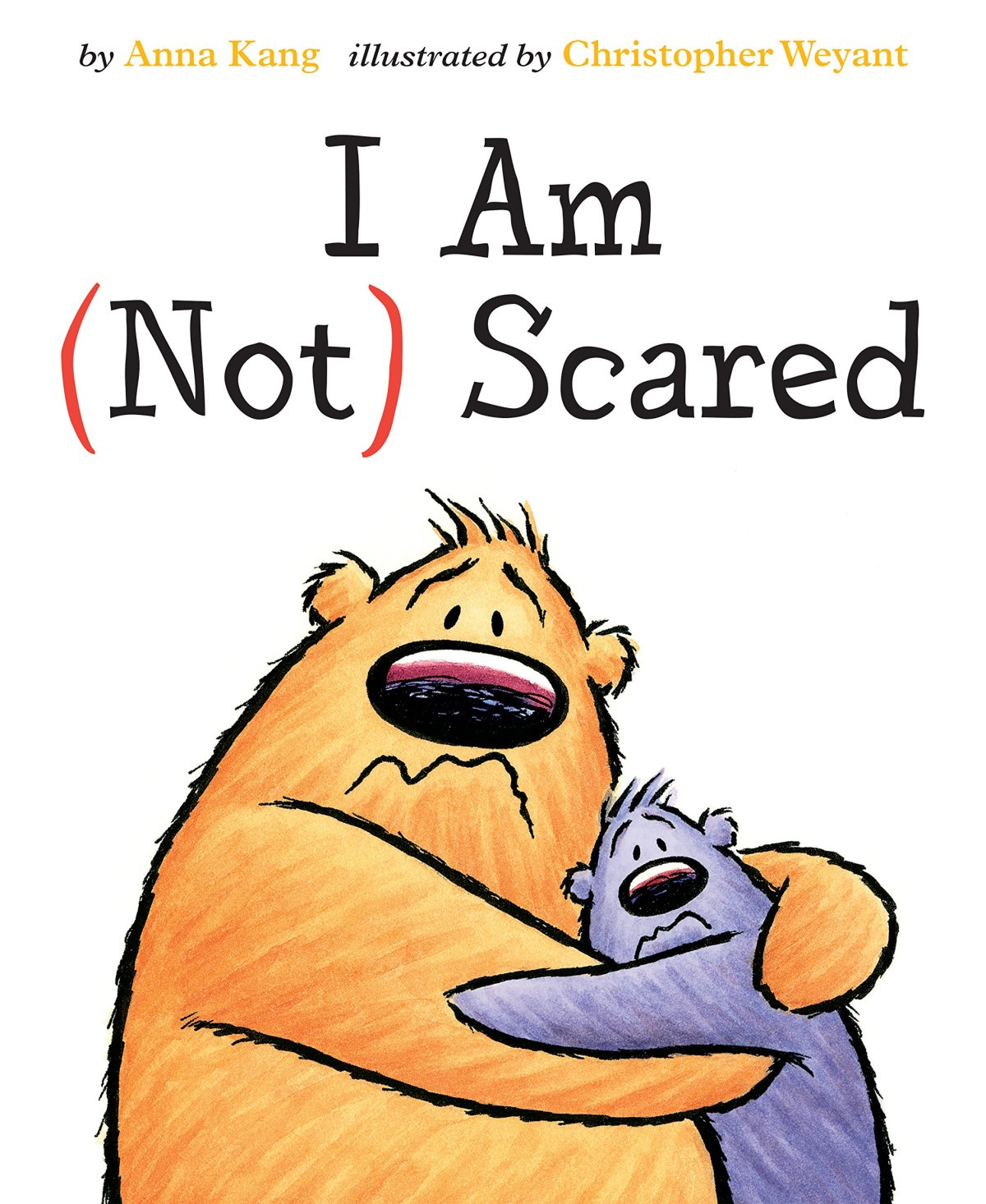 I Am (Not) Scared by Anna Kang & Christopher Weyan