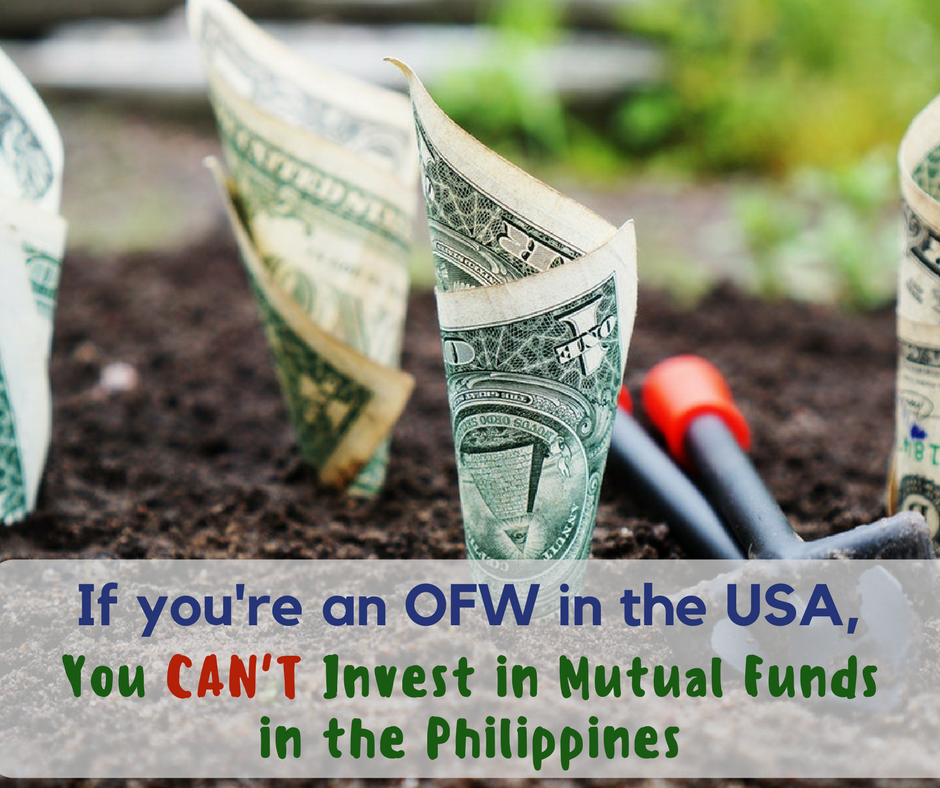 If you're an OFW in the USA, You CAN'T Invest in Mutual Funds in the Philippines