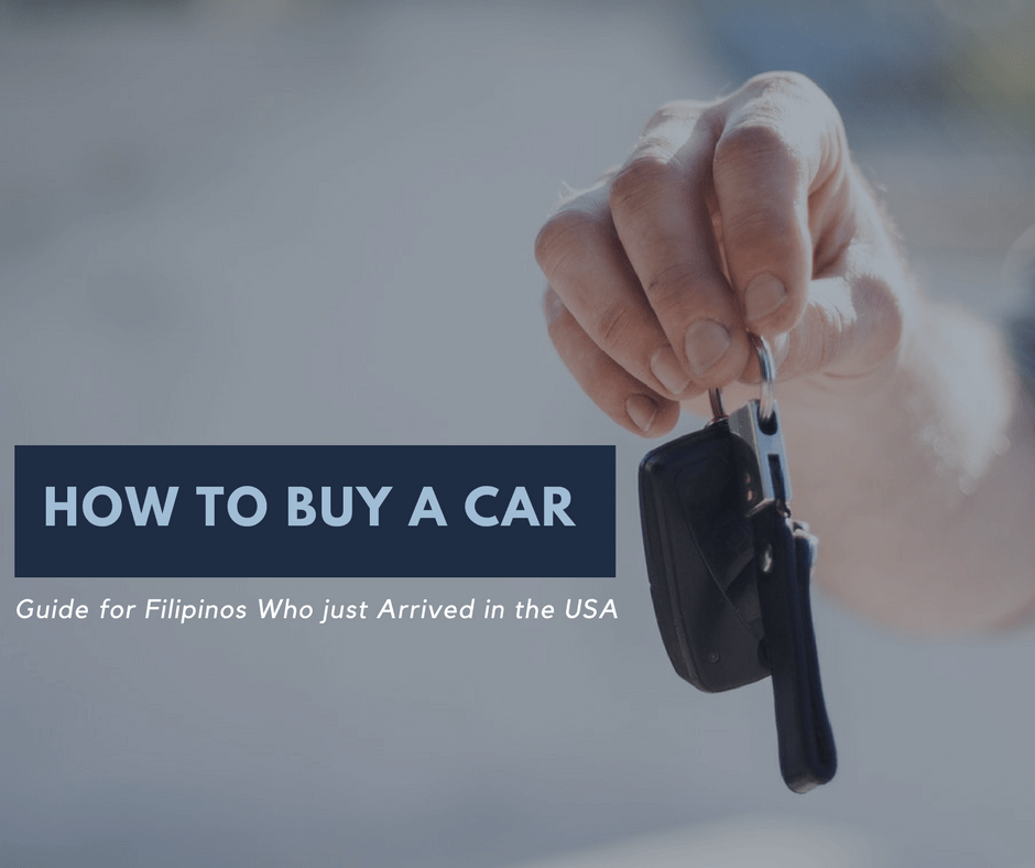 How to buy a car: Guide for Filipinos Who just Arrived in the USA