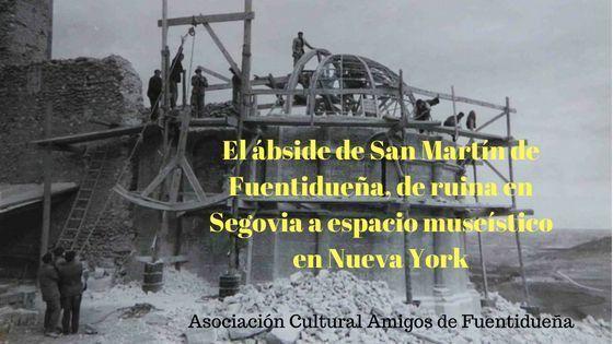 El ábside de San Martín de Fuentidueña, de ruina en Segovia a espacio museístico en Nueva York