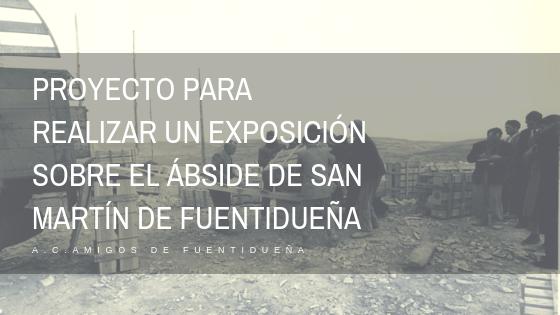 Proyecto para realizar un exposición sobre el ábside de San Martín de Fuentidueña